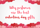 Why Perfumes Are The Best Valentines Gift and Which Perfumes you Should Get?